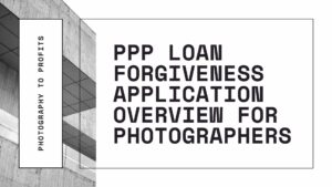 PPP Loan Forgiveness for Photographers